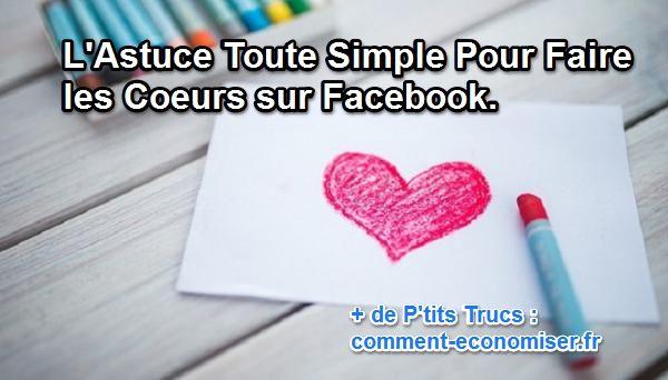 l u0026 39 astuce toute simple pour faire les coeurs sur facebook
