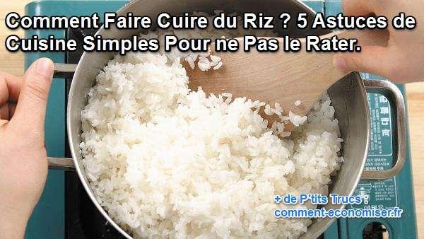 comment faire cuire du riz 5 astuces de cuisine simples. Black Bedroom Furniture Sets. Home Design Ideas