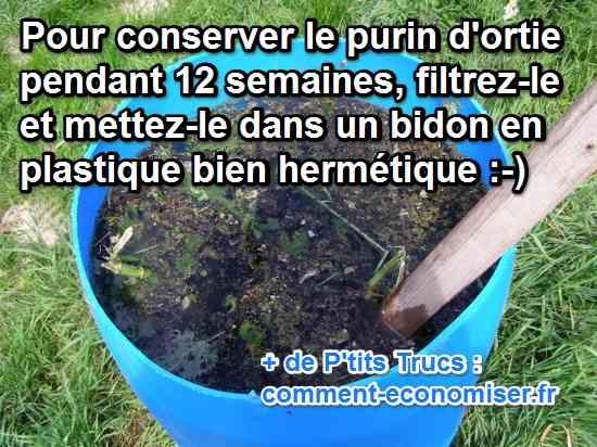 Voici comment conserver le purin d 39 ortie facilement pendant des mois - Comment utiliser le purin d ortie ...