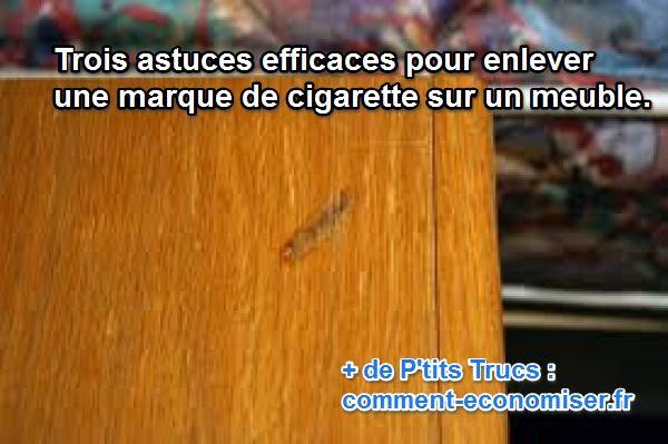 3 astuces pour enlever une marque de cigarette sur un meuble. Black Bedroom Furniture Sets. Home Design Ideas
