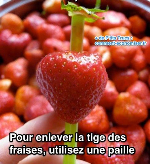 L 39 astuce surprenante pour enlever la tige des fraises - Enlever l odeur de moisi ...
