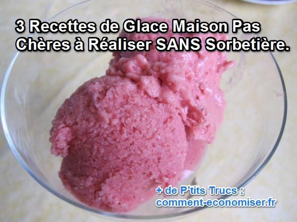 3 recettes de glace maison pas ch res r aliser sans - Faire sa glace maison sans sorbetiere ...