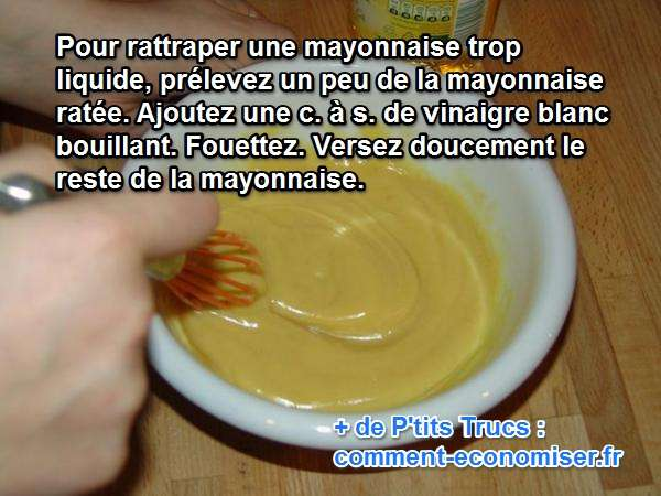 comment rattraper une mayonnaise trop liquide. Black Bedroom Furniture Sets. Home Design Ideas