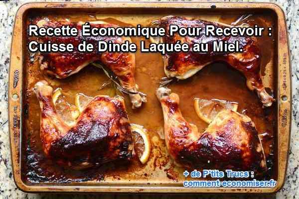 Recette conomique pour recevoir cuisse de dinde laqu e - Comment cuisiner des cuisses de dinde ...