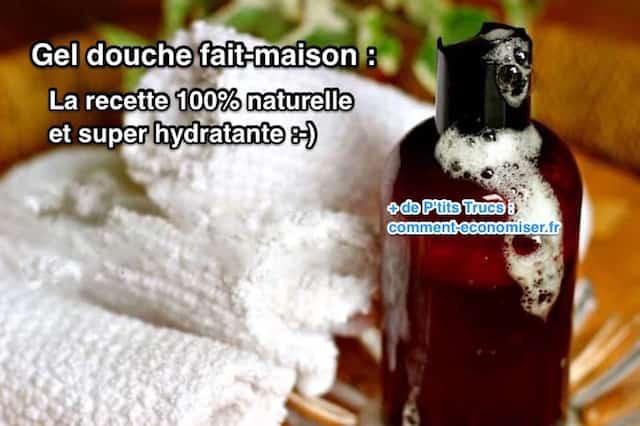gel douche fait maison la recette 100 naturelle et. Black Bedroom Furniture Sets. Home Design Ideas