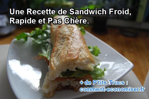 Recettes faciles rapides et pas cher - Idee de sandwich froid ...