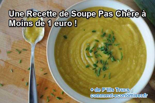 Une recette de soupe pas ch re moins de 1 euro - Comment faire une credence pas chere ...