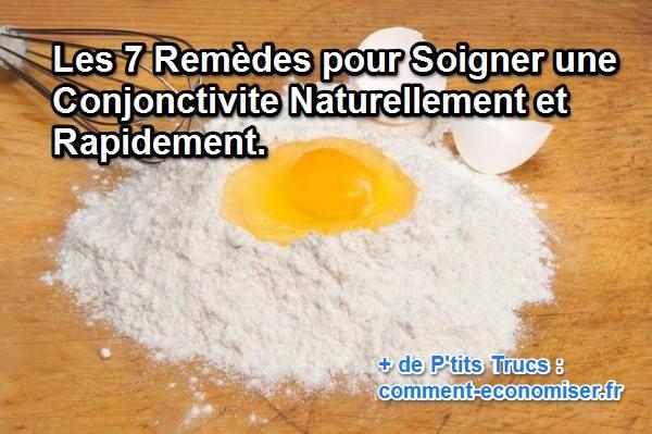 Les 7 rem des pour soigner une conjonctivite naturellement et rapidement - Remede de grand mere pour assouplir le cuir ...