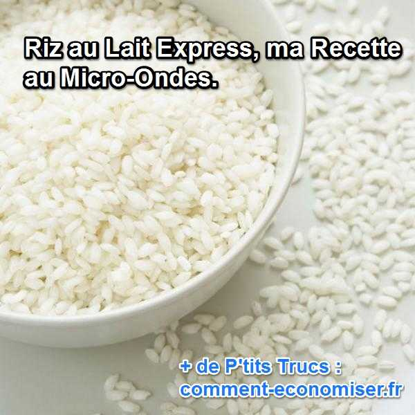 riz au lait express ma recette au micro ondes. Black Bedroom Furniture Sets. Home Design Ideas
