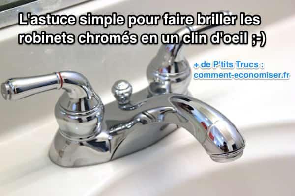 L 39 astuce simple pour faire briller les robinets chrom s en - Comment fonctionne un robinet thermostatique ...