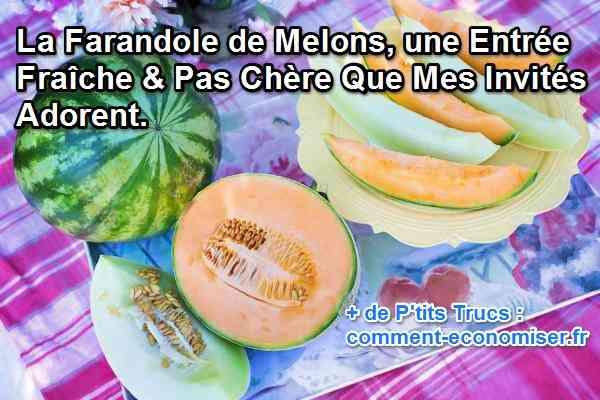 La farandole de melons une entr e fra che pas ch re que for Entree facile et pas chere