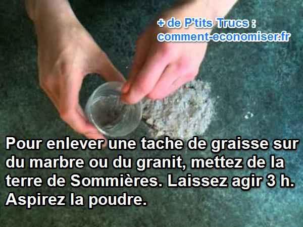 La terre de sommi res le truc magique pour enlever les taches de graisse su - Comment nettoyer du marbre tache ...