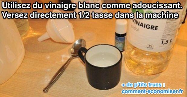 Le vinaigre blanc pour adoucir le linge et remplacer l - Machine a laver vinaigre blanc ...
