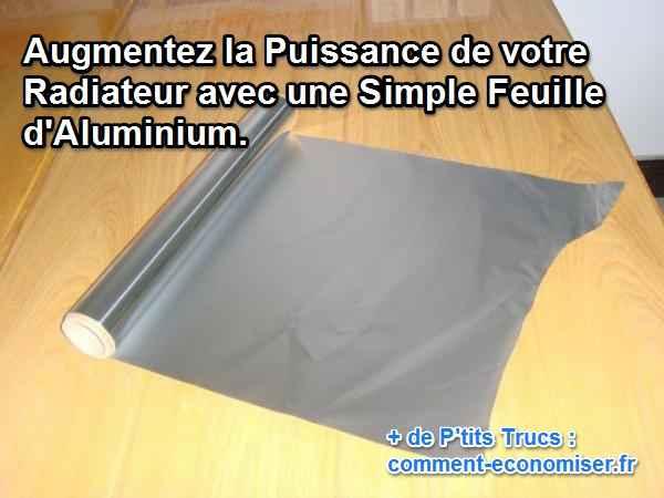 augmenter la puissance de son radiateur avec une feuille d. Black Bedroom Furniture Sets. Home Design Ideas