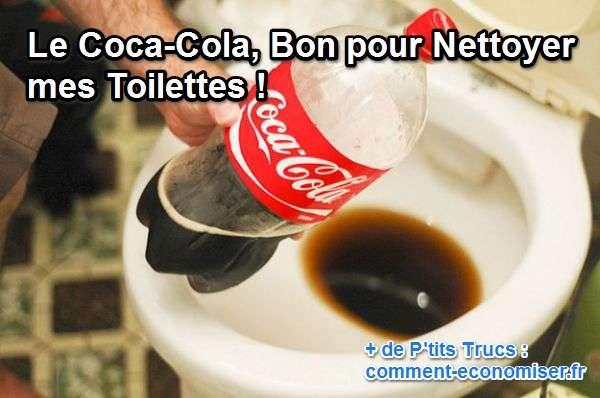 Le coca cola bon pour nettoyer mes toilettes for Deboucher toilette avec bouteille